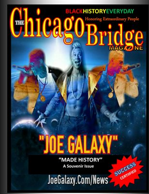 "The Chicago Bridge  Magazine Presents Recording Artist ""Joe Galaxy"""