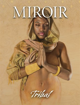 MIROIR MAGAZINE • Tribal • Sara Golish