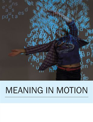 Meaning in Motion