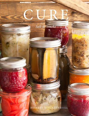 Honest Magazine: Cure- Salt & Smoke, Spring 2016