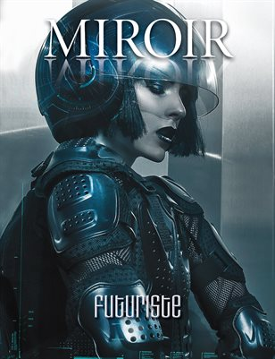 MIROIR MAGAZINE • Futuriste • Ashley Joncas