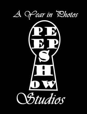 Peepshow Studios: A Year in Photos