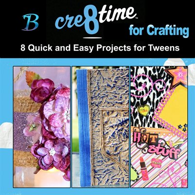Cre8time for Crafting Tweens