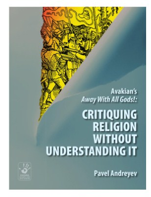 Avakian's Away With All Gods!: Critiquing Religion Without Understanding It