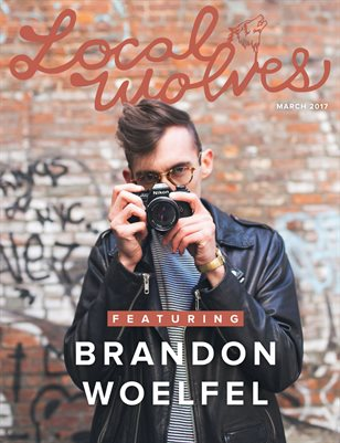 LOCAL WOLVES // ISSUE 46 - BRANDON WOELFEL