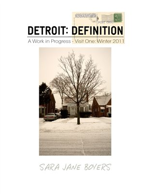 DETROIT: DEFINITION/A Work In Progress - VISIT ONE: January 2011