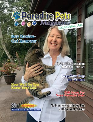 Paradise Pets Magazine, Ketchikan, AK  Volume 2  Issue 4  Oct-Nov-Dec 2017