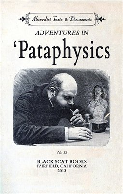 ADVENTURES IN 'PATAPHYSICS (Anonymous)
