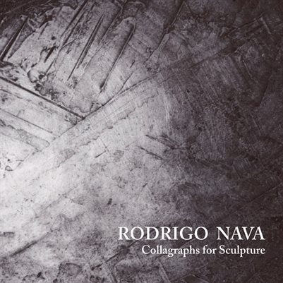 Rodrigo Nava: Collagraphs for Sculpture