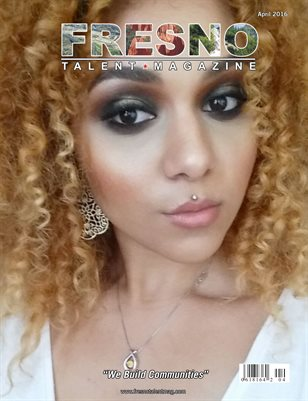 Fresno Talent Magazine April 2016 Edition