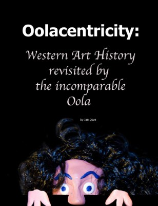 Oolacentricity: Western Art History Revisited by the Incomparable Oola