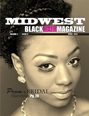 2012 April Issue - Midwest Black Hair Magazine