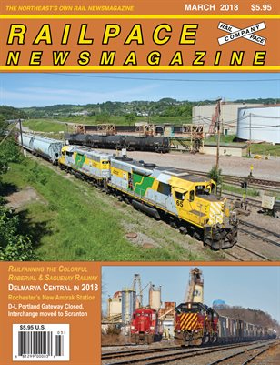 2018-03 MARCH 2018 Railpace Newsmagazine