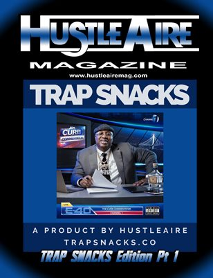 Hustleaire Magazine May 2020 Trap Snacks Edition Pt 1