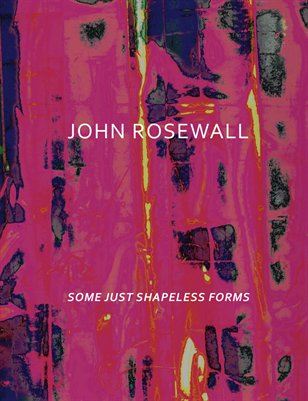 John Rosewall | Some Just Shapeless Forms