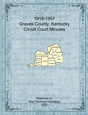 1918-1957 Graves County Circuit Court Minutes, Graves County, Kentucky