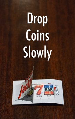 Drop Coins Slowly