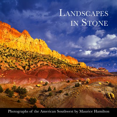Landscapes in Stone: Photographs of the American Southwest by Maurice E. Hamilton