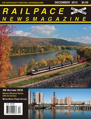 December 2013 Railpace Newsmagazine