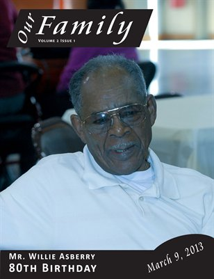 Volume 2 Issue 1 - Mr. Willie Asberry 80th Birthday