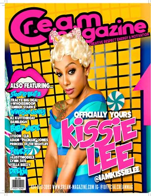 C.R.E.A.M. Magazine 10th edition featuring Kissie Lee! Creative Respect Energy & Motivation