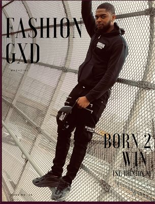 "Fashion Gxd Magazine ""Born 2 Win EST Trenton NJ"""