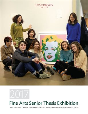 2017 Haverford Fine Arts Senior Thesis Exhibition