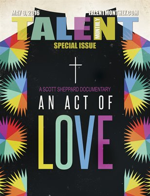 "Talent Monthly Magazine - May 9, 2016 - Film ""An Act of Love"""