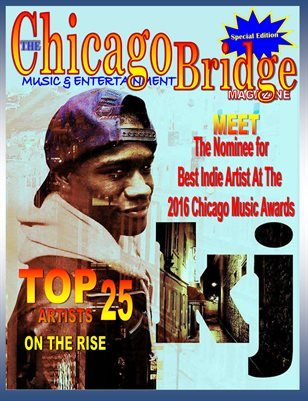 Meet KJ A Chicago Native R&B Indie Singer Songwriter & Musician The Chicago Bridge Magazine KJ