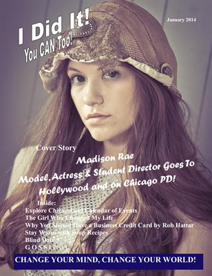 I Did It You can Too Madison Rae Model, Actress & Student Director January 2014