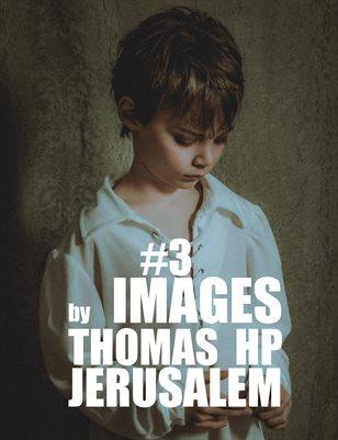 IMAGES 3 by Thomas H.P. Jerusalem