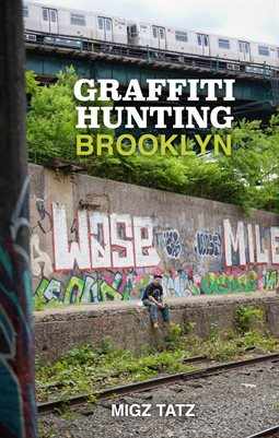 GRAFFITI HUNTING: BROOKLYN
