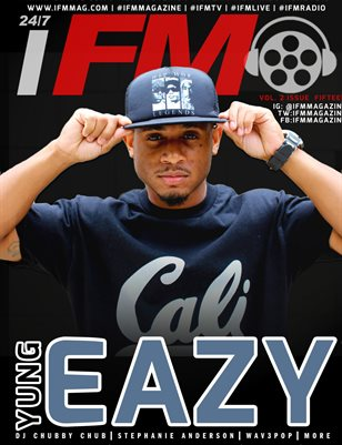 IFM MAGAZINE - ISSUE 15 YUNG EAZY (LEGACY ISSUE)