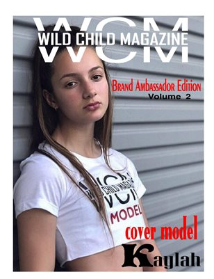 Wild Child Magazine 2018 Brand Ambassador Issue Volume 2