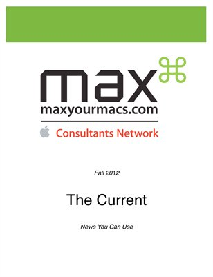 Max Your Macs LLC - The Current - Fall 2012