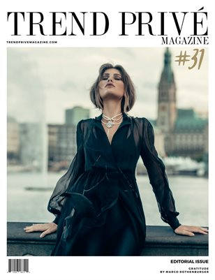 Trend Privé Magazine – Issue No. 31- Vol.3