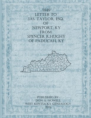 1849 Letter to Jas. Taylor, Esq. from Newport, KY from Spencer R. Hughy of Paducah, KY