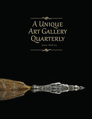 A Unique Art Gallery Quarterly Magazine: January - March 2013