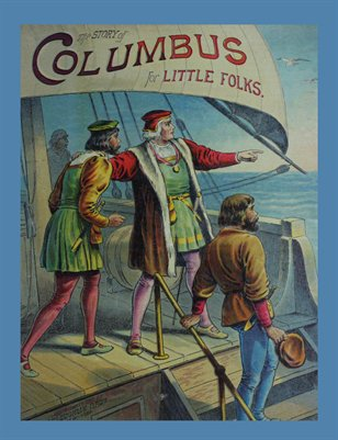 The Story of Columbus for Little Folks