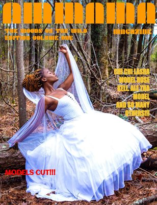 AMMA MA MAGAZINE: THE WOODS VS THE WILD EDITION VOLUME ONE- MODELS CUT!!!