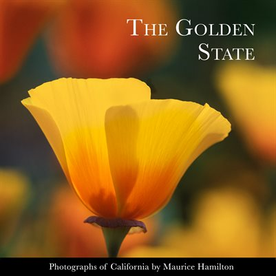 The Golden State: Images of California by Maurice E. Hamilton
