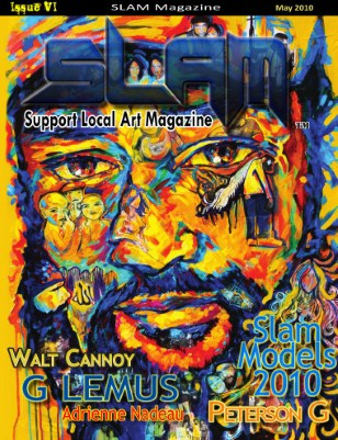 SLAM, Support Local Art Magazine May 2010 Issue VI