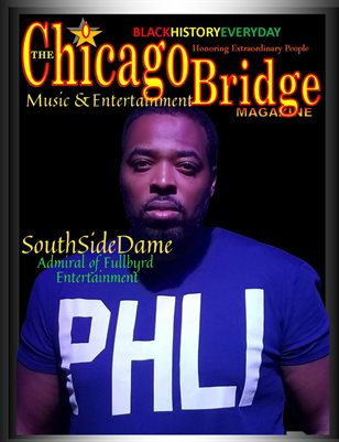 New PublicThe Chicago Bridge Magazine Black History Everyday Honoring Extraordinary Recording Artist SOUTHSIDEDAME