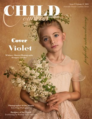 Child Couture Magazine Issue 9 Volume 11 2021 Autumn Fields Couture Issue
