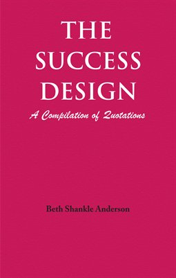 The Success Design: A Compilation of Quotations