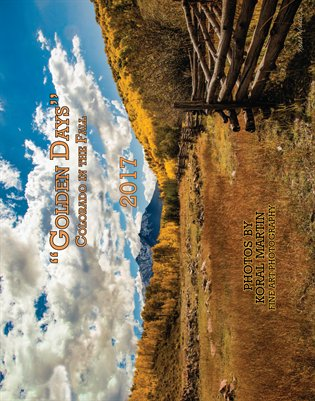 """Golden Days"" Fall in Colorado Calendar Photography by Koral Martin 11x14 Spiral Bound"