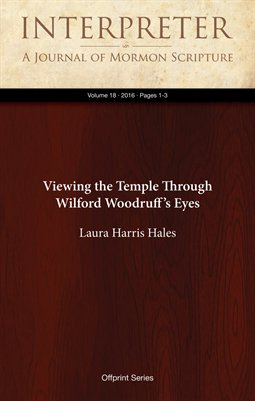 Viewing the Temple Through Wilford Woodruff's Eyes