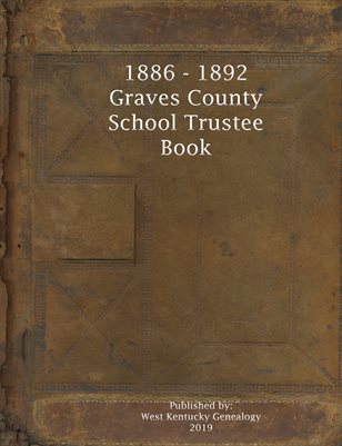 1886-1892 GRAVES COUNTY SCHOOL TRUSTEE BOOK