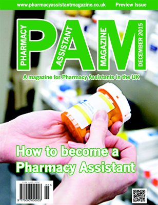 Pharmacy Assistant Magazine UK Preview Issue Dec 2015