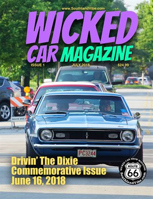Wicked Car Mag 2 - Drivin' The Dixie Commemorative Edition - July Issue